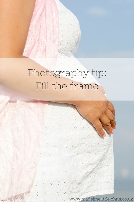 Photography tip - fill the frame